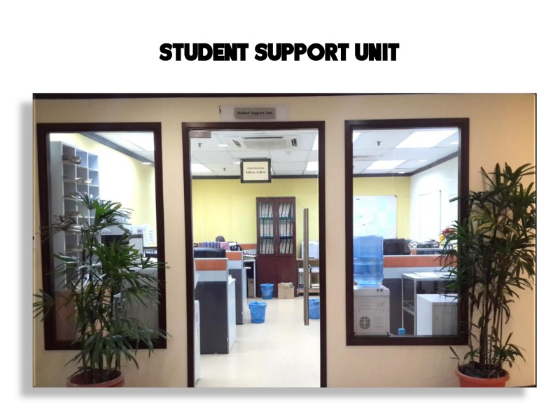 The Student Support Unit provides on-going support on matter such as student welfare, counselling, career guidance, hostel placement and management, and job placement unit.