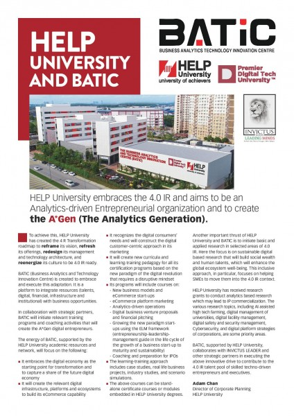 BATIC (Business Analytics and Technology Innovation Centre) is created to embrace and execute this adaptation. It is a platform to integrate resources (talents, digital, financial, infrastructure and institutional) with business opportunities.